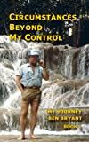 Circumstances Beyond My Control (My Journey, Book 2)
