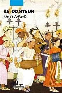 Le conteur : roman, Ahmad, Omair