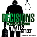 Decisions: Life and Death on Wall Street | Janet M. Tavakoli