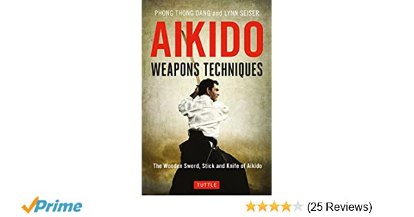 aikido weapons techniques the wooden sword stick and knife of aikido