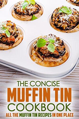 Concise Muffin Tin Cookbook Recipes ebook