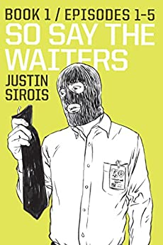 So Say the Waiters book 1 (So Say the Waiters book 3) by [Sirois, Justin]
