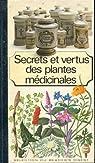 Secrets et vertus des plantes médicinales par Delaveau