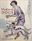 Medieval Dogs, Kathleen Walker-Meikle, 0712358927