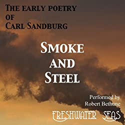 The Early Poetry of Carl Sandburg: Smoke and Steel