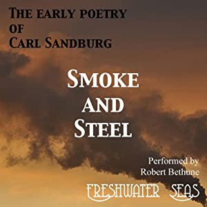 The Early Poetry of Carl Sandburg: Smoke and Steel Audiobook