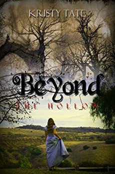 Beyond the Hollow: A time travel romance by [Tate, Kristy]
