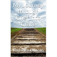 My Journey through Grief into Grace
