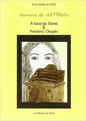 Liste de téléchargements de livres gratuits Gammes de lettres. A George Sand et Frédéric Chopin ePub