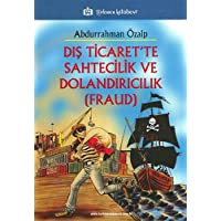 Dış Ticarette Sahtecilik ve Dolandırıcılık (Fraud)