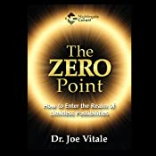 The Zero Point: How to Enter the Realm of Limitless Possibilities | Joe Vitale