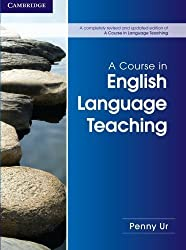 A Course in English Language Teaching 2nd edition by Ur, Penny (2012) Paperback