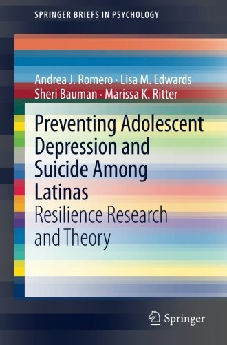Preventing Adolescent Depression and Suicide Among Latinas: Resilience Research and Theory (SpringerBriefs in Psychology)