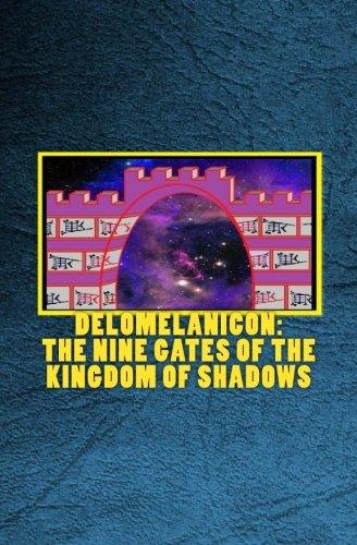 Delomelanicon: The Nine Gates of the Kingdom of Shadows: De Umbrarum Regni Novem Portis - An Anthology