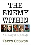 The Enemy Within: A History of Spies, Spymasters, and Espionage (General Military)