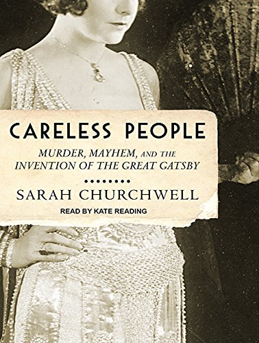Careless People: Murder, Mayhem, and the Invention of The Great Gatsby by Tantor Audio