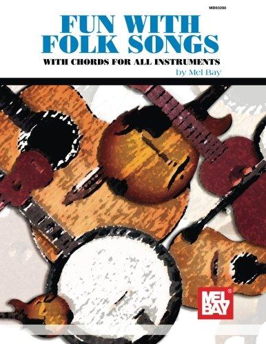 Fun with Folk Songs: With Chords for Guitar, Banjo, Uke, Mandolin, Baritone Uke and Tenor Banjo