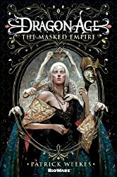 Dragon Age: The Masked Empire by Patrick Weekes (2014-04-08)