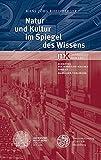 Natur und Kultur im Spiegel des Wissens: Marsilius-Vorlesung am 6. Februar 2014 (Schriften des Marsilius-Kollegs, Band 12)