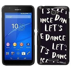 Sony Xperia E4 , JackGot - Impreso colorido protector duro espalda Funda piel de Shell (Vamos a bailar Texto Negro Blanco Viñeta)