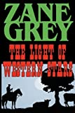 The Light of Western Stars, Zane Grey, 1604502967