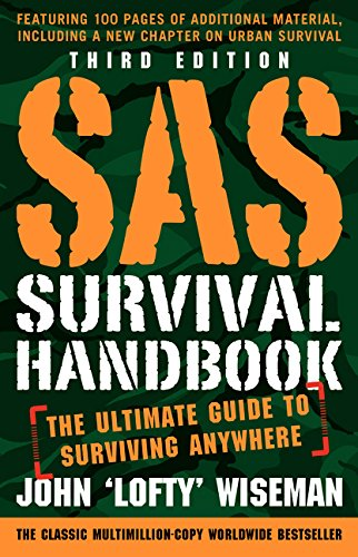 - SAS Survival Handbook, Third Edition: The Ultimate Guide to Surviving Anywhere