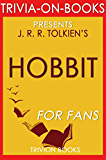 Trivia: The Hobbit: A Novel By J.R.R. Tolkein (Trivia-On-Books)