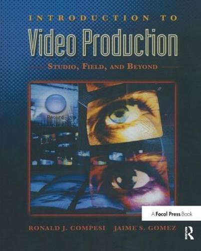 Introduction to Video Production: Studio, Field, and Beyond