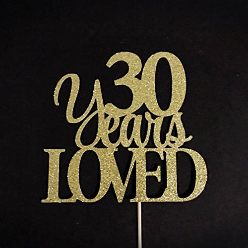 30 Years Loved Cake Topper, 30 Cake Topper, 30th Anniversary Cake Topper, Thirty Cake Topper, 30th Birthday Cake Topper, Glitter Cake Topper
