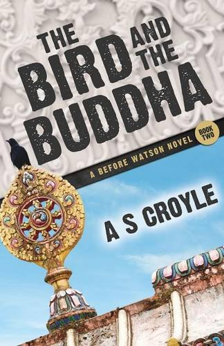 The Bird and the Buddha - A Before Watson Novel - Book Two pdf epub