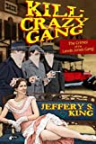 Kill Crazy Gang, Jeffery S. King, 0615660428