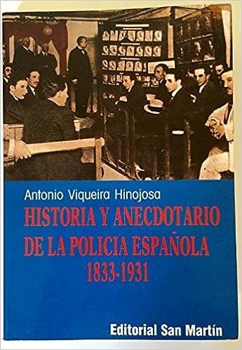 Historia... policia española 1833-1931 : Fernando VII a Alfonso XIII: Amazon.es: Viqueira Hinojosa, Antonio: Libros