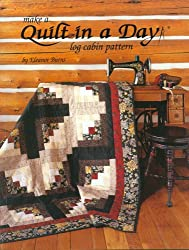 Make a Quilt in a Day: Log Cabin Pattern (Quilt in a Day Series)