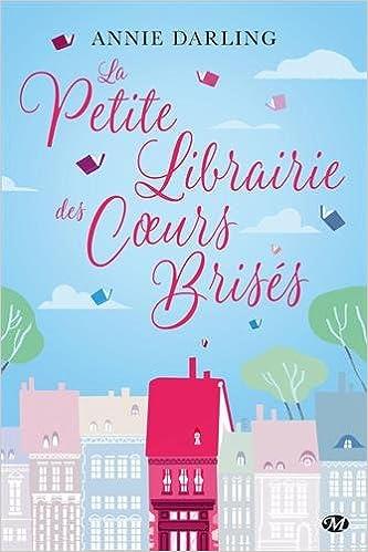 La petite librairie des coeurs brisés (Rentrée Littérature 2017) - Annie Darling