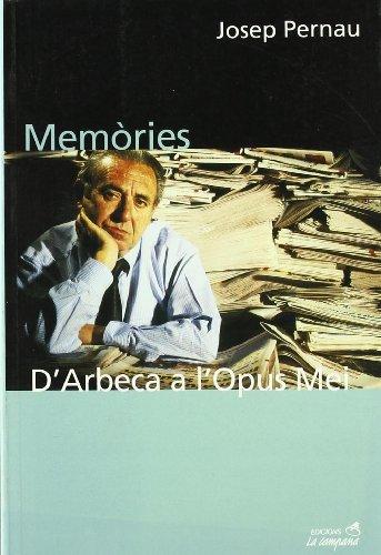 Descargar Libro Memòries. D'arbeca A L'opus Mei Josep Pernau