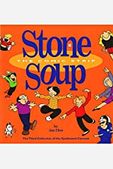 #3 Stone Soup The Comic Strip: The Third Collection of the Syndicated Cartoon Strip (Syndicated Cartoon Stone Soup) Paperback