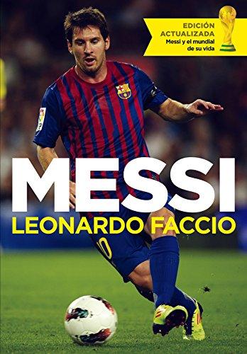 Messi: El Chico Que Siempre Llegaba Tarde Y Hoy Es El Primero / The Boy Who Was Always Late And Today Is The First (Spanish Edition)