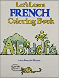 Let's Learn French Coloring Book with Crayons, Anne-Francoise Hazzan, 0844291838