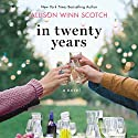 In Twenty Years: A Novel Audiobook by Allison Winn Scotch Narrated by Julia Whelan