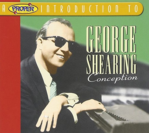 Proper Introduction to George Shearing: Conception