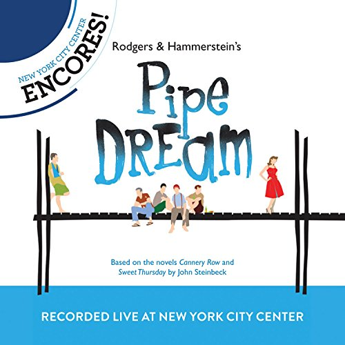 (Rodgers & Hammerstein's Pipe Dream (2012 Encores' Live Cast Recording From New York City Center))
