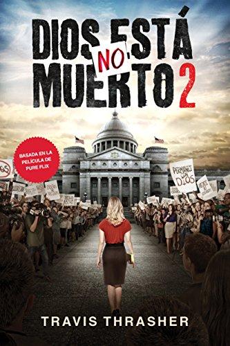 Dios no está muerto 2 (Spanish Edition)