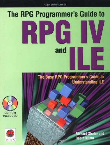 The RPG Programmer's Guide to RPG IV and ILE by Mc Press