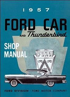 1957 ford car and thunderbird repair shop manual reprint ford rh amazon com 1957 ford thunderbird shop manual free 1957 ford thunderbird repair manual
