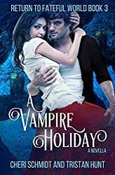 A Vampire Holiday (A Novella) (Return to Fateful World Book 3)