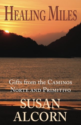 Healing Miles: Gifts from the Caminos Norte and Primitivo