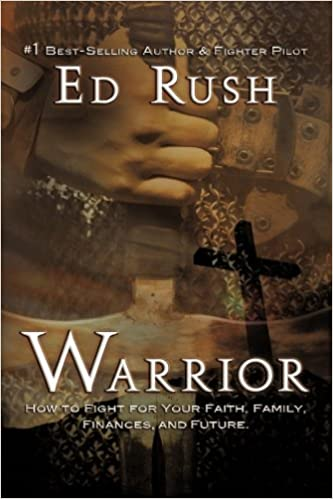 Warrior: How to Fight for Your Faith, Family, Finances, and Future