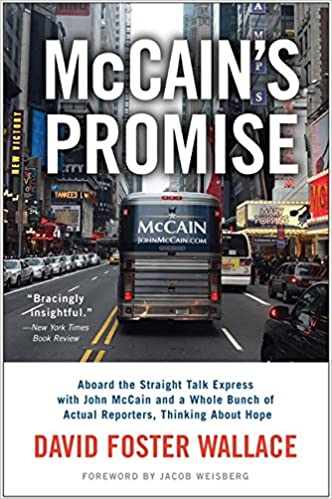 Thinking About Hope Aboard the Straight Talk Express with John McCain and a Whole Bunch of Actual Reporters McCains Promise