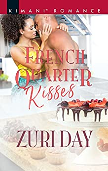 French Quarter Kisses (Love in the Big Easy Book 1) by [Day, Zuri]
