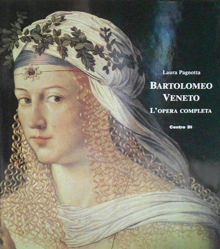Bartolomeo Veneto. L'opera completa Copertina rigida – 31 dic 1997 Laura Pagnotta Centro Di 8870383164 ARTI